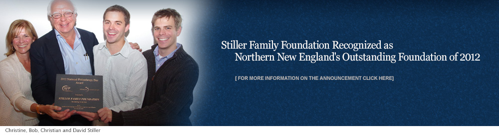 Stiller Family Foundation Recognized as Northern New England's Outstanding Foundation of 2012 | Bob Stiller