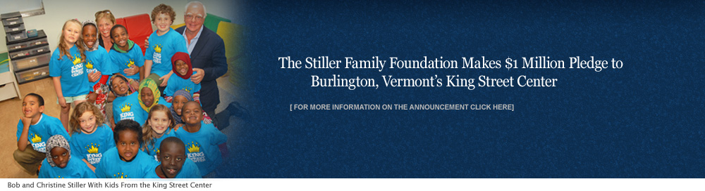 The Stiller Family Foundation Makes $1 Million Pledge to Burlington, Vermont's King Street Center | Bob Stiller